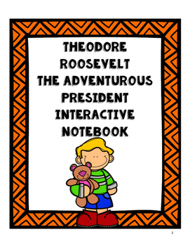 """Theodore Roosevelt: The Adventurous President"" Interactive Notebook"