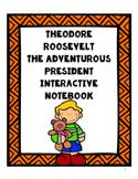 """Theodore Roosevelt: The Adventurous President"" Interactiv"