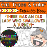 """""""There Was An Old Lady Who Swallowed a Turkey"""" Cut, Trace & Color Printable Book"""