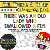 """There Was an Old Lady Who Swallowed a Fly"" Cut, Trace & Color Printable Book!"