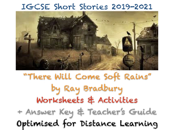 """""""There Will Come Soft Rains"""" - Ray Bradbury (IGCSE Worksheets + ANSWERS + GUIDE)"""