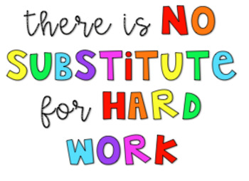 """""""There is no substitute for hard work"""" quote for display"""