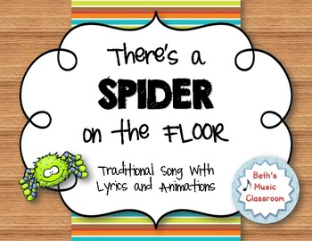 """""""There's a Spider on the Floor"""" - Traditional Song and Lyrics"""