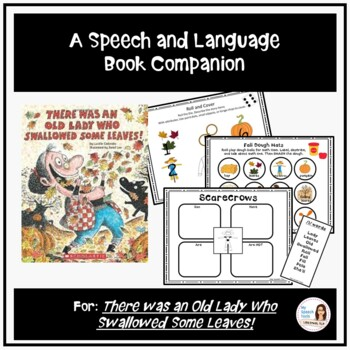 """""""There was an Old Lady Who Swallowed Some Leaves!"""" Speech and Language Companion"""