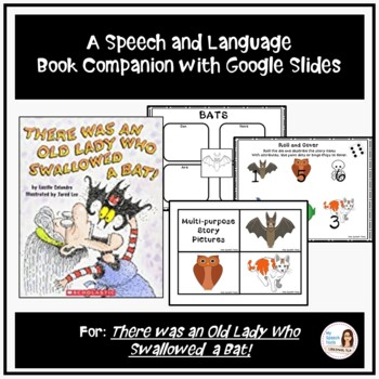 """""""There was an Old Lady Who Swallowed a Bat!"""" Speech and Language Companion"""