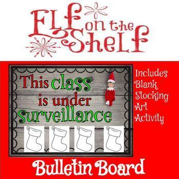 """This Class in Under Surveillance"" Elf on the Shelf Bulletin Board"