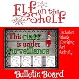 """This Class in Under Surveillance"" Elf on the Shelf Bullet"