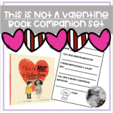 """""""This Is Not A Valentine"""" Book Companion Set"""