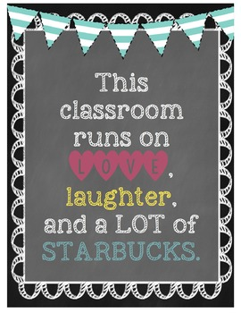"""""""This classroom runs on love, laughter, and a lot of Starbucks."""" Sign"""