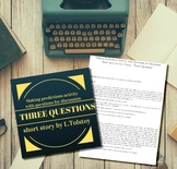 """Three Questions"" short story/Close reading activity/Discu"