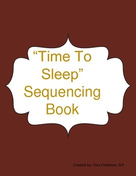 """""""Time To Sleep"""" A Sequencing Book"""