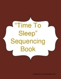 """Time To Sleep"" A Sequencing Book"