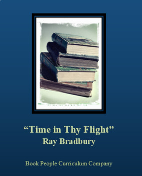 """Time in Thy Flight"" -- Ray Bradbury -- Short Story"