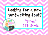 """Tired"" Font by Elementary Teacher Files"