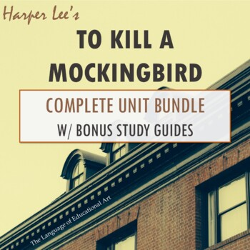 """To Kill a Mockingbird"" Complete Unit Bundle w/ Bonus Study Guides (Save 20%)"