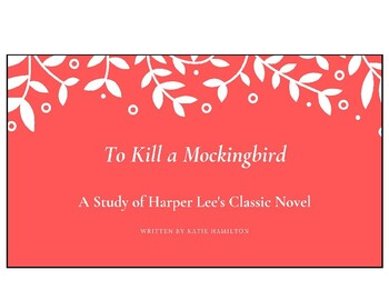 """To Kill a Mockingbird"" Detailed Novel Study"