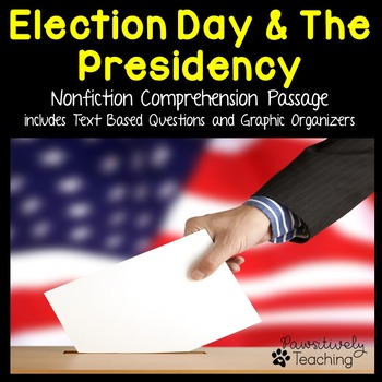 Election Day and Presidency Reading Passage Nonfiction Text