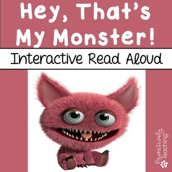 Hey, That's My Monster Interactive Read Aloud