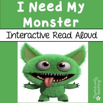 I Need My Monster Interactive Read Aloud