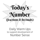 """""""Today's Number"""" (fractions & decimals): Warm Ups to support Number Sense"""