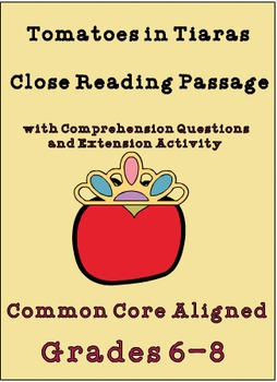 """""""Tomatoes in Tiaras"""" Close Reading Passage Common Core Aligned"""