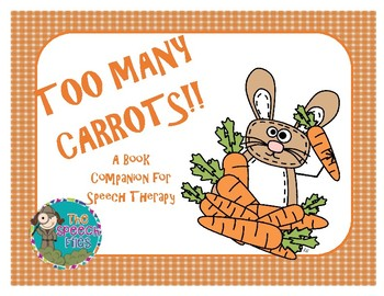 """Too Many Carrots"" - A Book Companion for Speech Therapy"