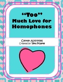 """Too"" Much Love for Homophones"