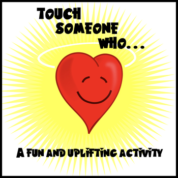 """""""Touch Someone Who…"""" (A Fun and Uplifting Activity)"""