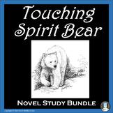 Touching Spirit Bear Novel Study Bundle