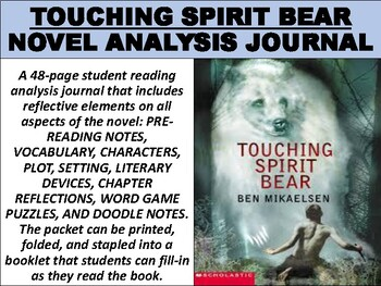 https://www.teacherspayteachers.com/Product/Touching-Spirit-Bear-Reading-Analysis-Journal-4870969