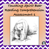 """Touching Spirit Bear"" Reading Comprehension Assessment 1"