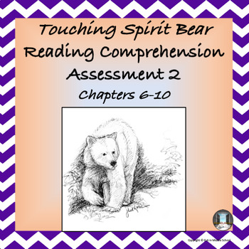 Touching Spirit Bear Reading Comprehension Assessment 2 Chapters 6 to 9