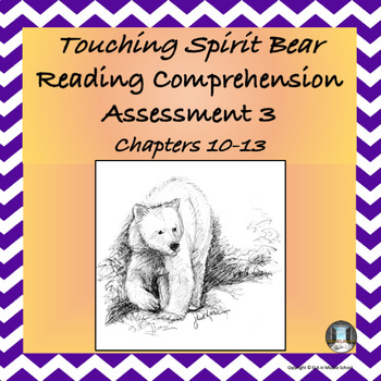 Touching Spirit Bear Reading Comprehension Assessment 3 Chapters 10 to 13