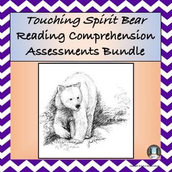 Touching Spirit Bear Reading Comprehension Assessment Bundle