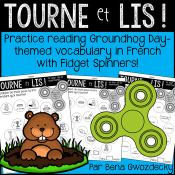 {Tourne et Lis: Le Jour de la Marmotte!} Reading in French with Fidget Spinners
