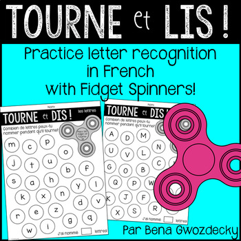 {Tourne et dis!} Practice letter recognition in French with Fidget Spinners