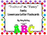 """Traditional"" vs. ""Fancy"" Fonts: Lowercase Letter Flashcards"