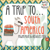 """Trip to South America"" Power Point & Activities Pack!"