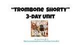 """Trombone Shorty"" 3-day Unit (Vocab/Point of View/Quiz)"