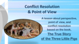 True Story 3 Pigs Conflict Resolution Point of View No Prep SEL Lesson w 2 vid