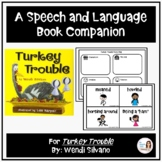 """Turkey Trouble""  A Speech Therapy Thanksgiving Book Companion"