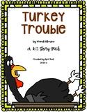 """Turkey Trouble"" by Wendi Silvano: A  K-2 Story Pack"