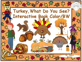 """""""Turkey, What Do You See?"""" Interactive Book about Fall  (Color and Black/White)"""
