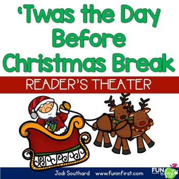 Christmas Break.Twas The Day Before Christmas Break Readers Theater