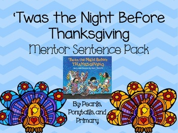 'Twas the Night Before Thanksgiving {Mentor Sentence Pack!} FIRST GRADE
