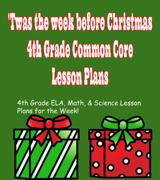 'Twas the Week Before Christmas 4th Grade Common Core Lesson Plans