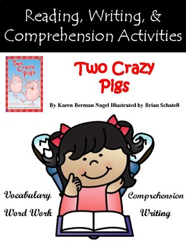 """Two Crazy Pigs"" Activities for Reading, Writing, & Comprehension"