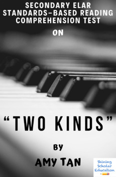 """Two Kinds"" by Amy Tan Multiple-Choice Reading Comprehension & Analysis Test"