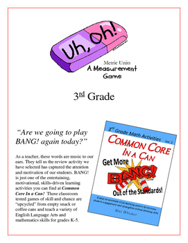 """""""Uh, Oh!"""" Metric Measurement 3rd Grade Common Core Game Packet"""