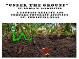 """Under the Ground"" Fantasy/Reality and Compare/Contrast"